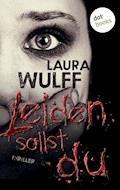 Leiden sollst du - Laura Wulff - E-Book