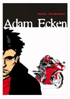 Adam Ecken - Rafał Grodowski - ebook