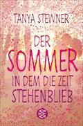 Der Sommer, in dem die Zeit stehenblieb - Tanya Stewner - E-Book