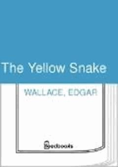 The Yellow Snake - Edgar Wallace - ebook