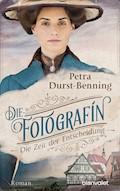 Die Fotografin - Die Zeit der Entscheidung - Petra Durst-Benning - E-Book