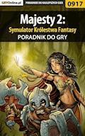 """Majesty 2: Symulator Królestwa Fantasy - poradnik do gry - Michał """"Wolfen"""" Basta - ebook"""
