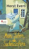 Mein Leben als Suchmaschine - Horst Evers - E-Book