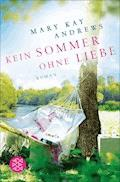 Kein Sommer ohne Liebe - Mary Kay Andrews - E-Book