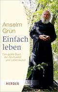 Einfach Leben - Anselm Grün - E-Book