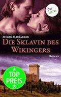 Die Sklavin des Wikingers - Megan MacFadden - E-Book
