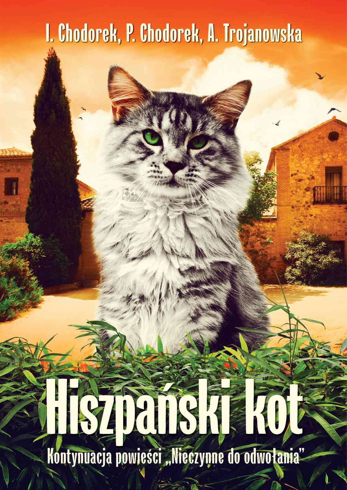 Hiszpański kot - Tylko w Legimi możesz przeczytać ten tytuł przez 7 dni za darmo. - Iwona Chodorek, Piotr Chodorek, Anula Trojanowska