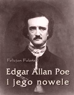 Edgar Allan Poe i jego nowele - Felicjan Medard Faleński - ebook