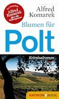 Blumen für Polt - Alfred Komarek - E-Book