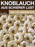 Knoblauch aus schierer Lust - E-Book