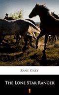 The Lone Star Ranger - Zane Grey - ebook