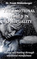 The emotional world in spirituality - Frank Mildenberger - E-Book