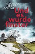 Und es wurde finster - Alexander Lorenz Golling - E-Book