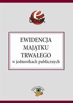 Ewidencja majątku trwałego w jednostkach publicznych - Halina Skiba - ebook