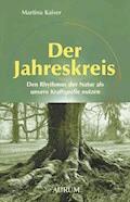 Der Jahreskreis - Martina Kaiser - E-Book