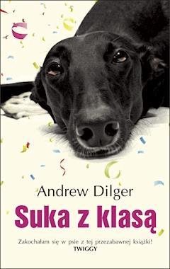 Suka z klasą - Andrew Dilger - ebook