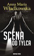 Scena od tylca - Anna Maria Władkowska - ebook