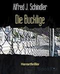 Die Bucklige - Alfred J. Schindler - E-Book
