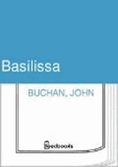 Basilissa - John Buchan - ebook