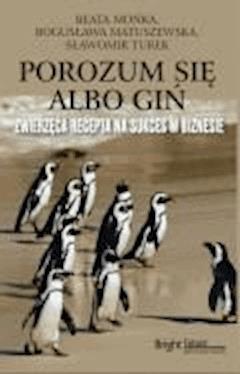 Porozum się albo giń - Beata Mońka, Bogusława Matuszewska, Sławomir Turek - ebook