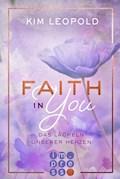 Faith in you. Das Lächeln unserer Herzen - Kim Leopold - E-Book