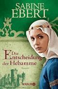 Die Entscheidung der Hebamme - Sabine Ebert - E-Book