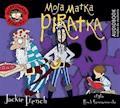 Zwariowane rodzinki. Moja matka piratka - Jackie French - audiobook
