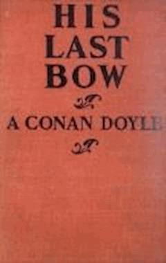 His Last Bow - Arthur Conan Doyle - ebook