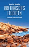 Bretonisches Leuchten - Jean-Luc Bannalec - E-Book