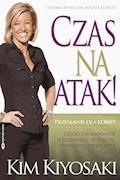 Czas na atak - Kim Kiyosaki - ebook