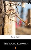 The Young Runaway - Zane Grey - ebook