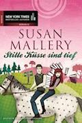 Stille Küsse sind tief - Susan Mallery - E-Book