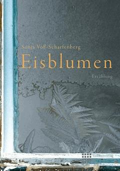 Eisblumen - Sonja Voß-Scharfenberg - E-Book