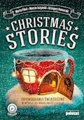 Christmas Stories. Opowiadania świąteczne w wersji do nauki angielskiego - Marta Fihel, Marcin Jażyński, Grzegorz Komerski - ebook