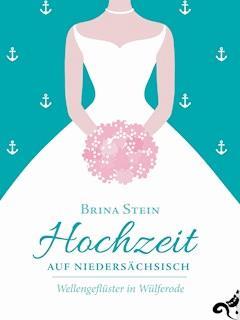 Hochzeit auf Niedersächsisch - - Brina Stein - E-Book