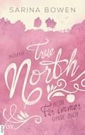 True North - Kein Für immer ohne dich - Sarina Bowen - E-Book