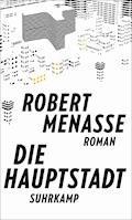 Die Hauptstadt - Robert Menasse - E-Book