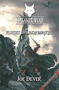 Einsamer Wolf 01 - Flucht aus dem Dunkeln - Joe Dever - E-Book