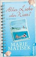 Alles Liebe oder watt? - Marie Matisek - E-Book