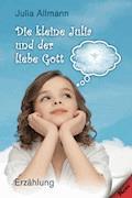 Die kleine Julia und der liebe Gott - Julia Allmann - E-Book