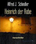 Heinrich der Rabe - Alfred J. Schindler - E-Book