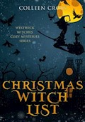 Christmas Witch List: A Westwick Witches Cozy Mystery - Colleen Cross - E-Book