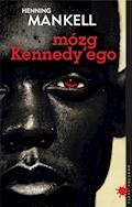 Mózg Kennedy'ego - Henning Mankell - ebook