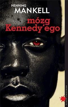 Mózg Kennedy'ego - Henning Mankell - ebook