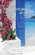 Zabierz mnie do Grecji - Jacqueline Baird, Emma Darcy - ebook