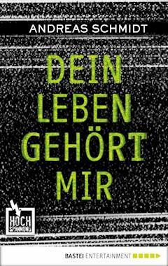 Dein Leben gehört mir - Andreas Schmidt - E-Book