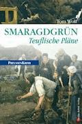 Smaragdgrün - Teuflische Pläne - Tom Wolf - E-Book