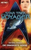 Star Trek - Voyager: Die ermordete Sonne - Christie Golden - E-Book
