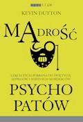 Mądrość psychopatów - Kevin Dutton - ebook