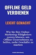 Offline Geld verdienen leicht gemacht - Andre Sternberg - E-Book